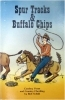Spur Track & Buffalo Chips, written by Bob Schild, 1985