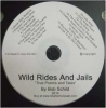 Wild Rides and Jails, Cowboy poetry by Bob Schild, audio cd